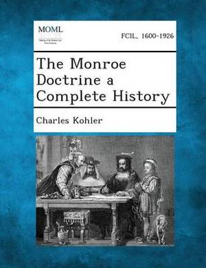 The Monroe Doctrine a Complete History
