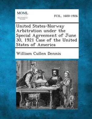 United States-Norway Arbitration Under the Special Agreement of June 30, 1921 Case of the United States of America