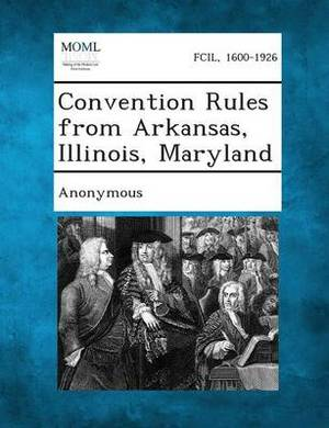 Convention Rules from Arkansas, Illinois, Maryland