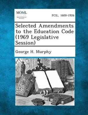 Selected Amendments to the Education Code (1969 Legislative Session)