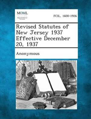 Revised Statutes of New Jersey 1937 Effective December 20, 1937