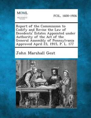 Report of the Commission to Codify and Revise the Law of Decedents' Estates Appointed Under Authority of the Act of the General Assembly of Pennsylvan