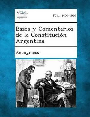 Bases y Comentarios de La Constitucion Argentina