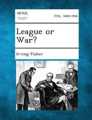 League or War?