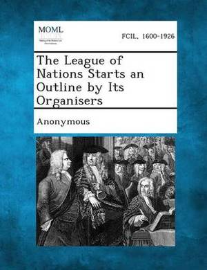 The League of Nations Starts an Outline by Its Organisers