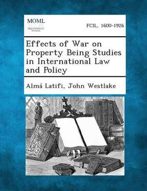 Effects of War on Property Being Studies in International Law and Policy