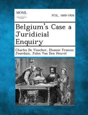 Belgium's Case a Juridicial Enquiry