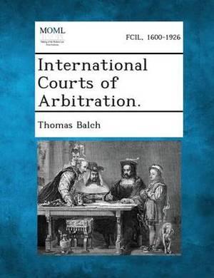 International Courts of Arbitration.