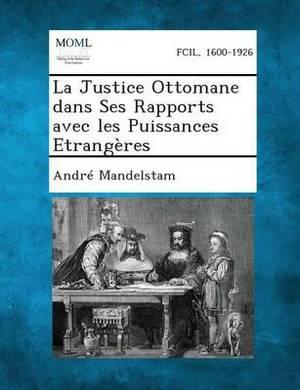 La Justice Ottomane Dans Ses Rapports Avec Les Puissances Etrangeres