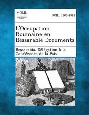 L'Occupation Roumaine En Bessarabie Documents