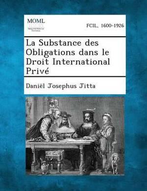 La Substance Des Obligations Dans Le Droit International Prive