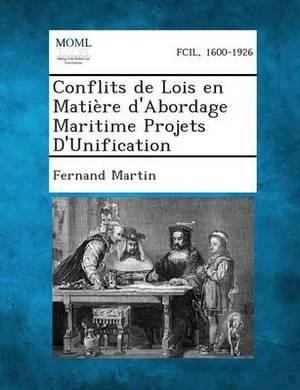 Conflits de Lois En Matiere D'Abordage Maritime Projets D'Unification
