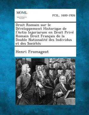 Droit Romain Sur Le Developpement Historique de L'Actio Injuriarum En Droit Prive Romain Droit Francais de La Double Nationalite Des Individus Et Des