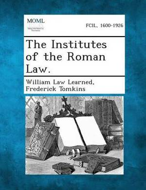 The Institutes of the Roman Law.