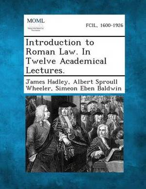 Introduction to Roman Law. in Twelve Academical Lectures.