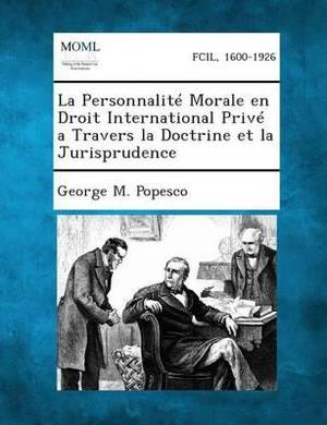 La Personnalite Morale En Droit International Prive a Travers La Doctrine Et La Jurisprudence
