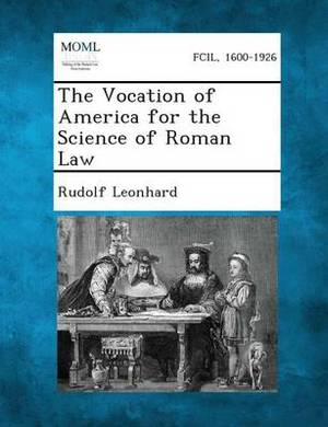 The Vocation of America for the Science of Roman Law