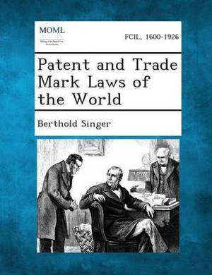 Patent and Trade Mark Laws of the World