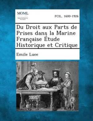 Du Droit Aux Parts de Prises Dans La Marine Francaise Etude Historique Et Critique