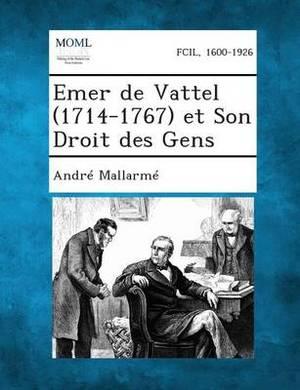 Emer de Vattel (1714-1767) Et Son Droit Des Gens