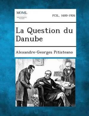 La Question Du Danube