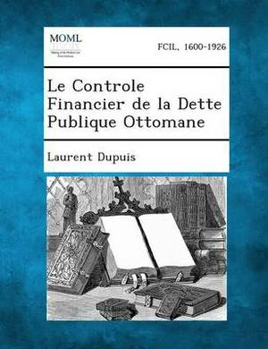 Le Controle Financier de la Dette Publique Ottomane