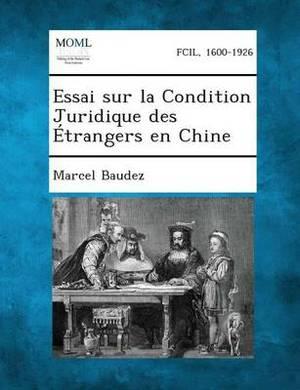 Essai Sur La Condition Juridique Des Etrangers En Chine