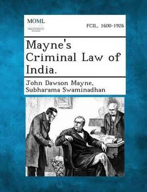 Mayne's Criminal Law of India.