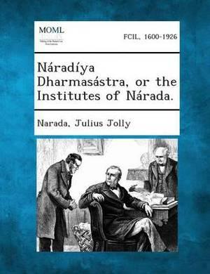 Naradiya Dharmasastra, or the Institutes of Narada.