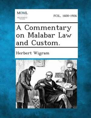 A Commentary on Malabar Law and Custom.