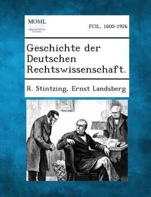 Geschichte Der Deutschen Rechtswissenschaft.