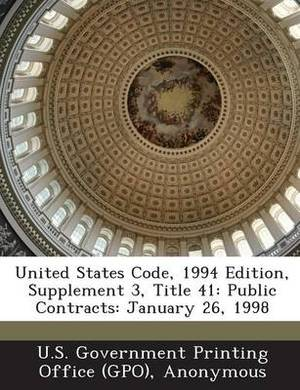 United States Code, 1994 Edition, Supplement 3, Title 41: Public Contracts: January 26, 1998