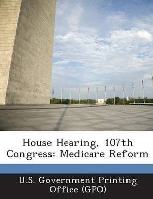 House Hearing, 107th Congress: Medicare Reform