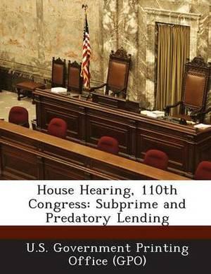 House Hearing, 110th Congress: Subprime and Predatory Lending