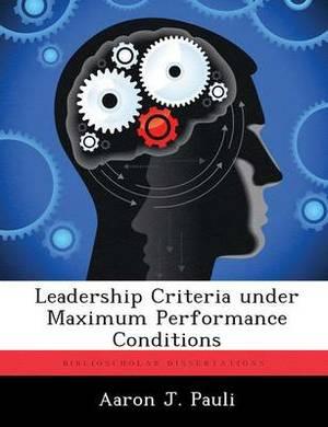 Leadership Criteria Under Maximum Performance Conditions