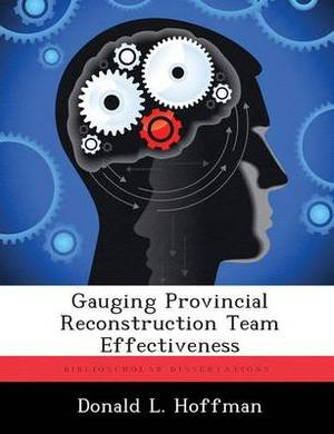 Gauging Provincial Reconstruction Team Effectiveness