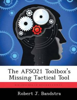 The Afso21 Toolbox's Missing Tactical Tool