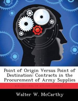 Point of Origin Versus Point of Destination: Contracts in the Procurement of Army Supplies