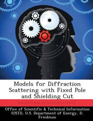 Models for Diffraction Scattering with Fixed Pole and Shielding Cut
