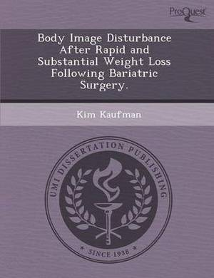 Body Image Disturbance After Rapid and Substantial Weight Loss Following Bariatric Surgery