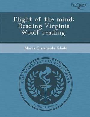 Flight of the Mind: Reading Virginia Woolf Reading