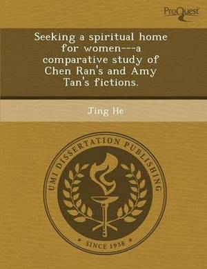 Seeking a Spiritual Home for Women---A Comparative Study of Chen Ran's and Amy Tan's Fictions