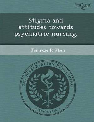 Stigma and Attitudes Towards Psychiatric Nursing