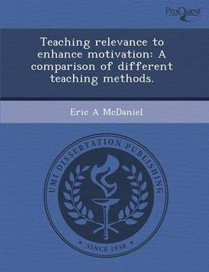 Teaching Relevance to Enhance Motivation: A Comparison of Different Teaching Methods