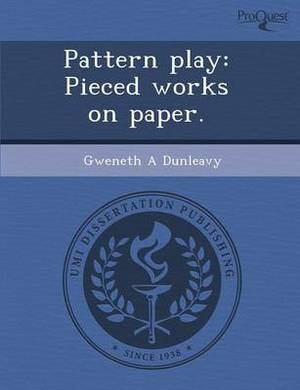 Pattern Play: Pieced Works on Paper