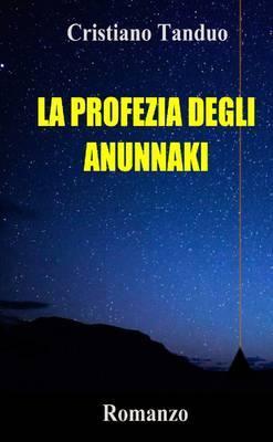LA Profezia Degli Anunnaki
