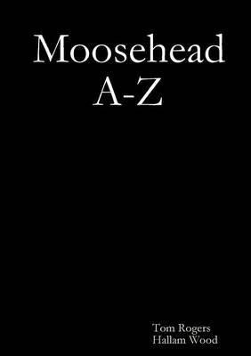 Moosehead A-Z