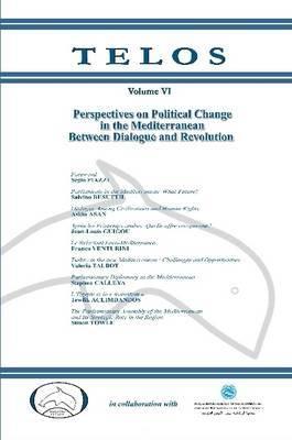 Telos Volume VI: Perspectives on Political Change in the Mediterranean