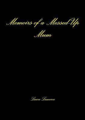 Memoirs of a Messed-Up Mum