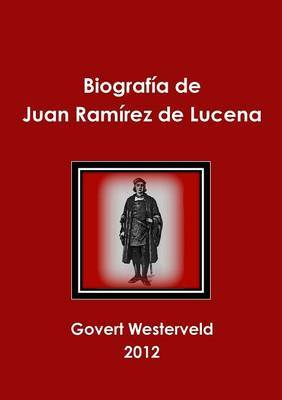 Biografia de Juan Ramirez de Lucena
